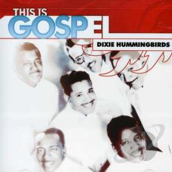 Dixie Hummingbirds - This Is Gospel: The Dixie Hummingbirds CD Cover Art