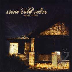 Stone Cold Sober - Small Town CD Cover Art