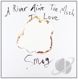Smog - River Ain't Too Much to Love LP Cover Art