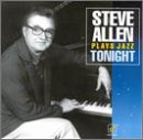 Allen, Steve - Steve Allen Plays Jazz Tonight CD Cover Art