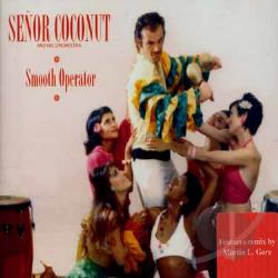 Senor Coconut - Smooth Operator CD Cover Art