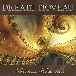 Dream Noveau - Nowhere Now Here CD Cover Art