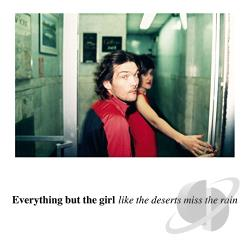 Everything But The Girl - Like the Deserts Miss the Rain CD Cover Art