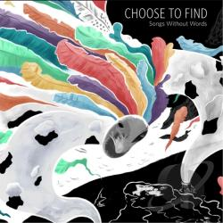 Choose to Find - Songs Without Words CD Cover Art