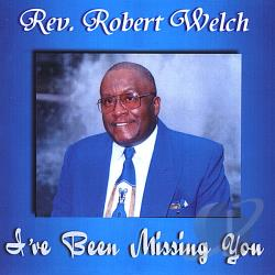 Welch, Robert, Rev. - I've Been Missing You CD Cover Art