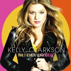 Clarkson, Kelly - All I Ever Wanted CD Cover Art