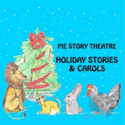 Pie Story Theatre - Holiday Stories & Carols CD Cover Art