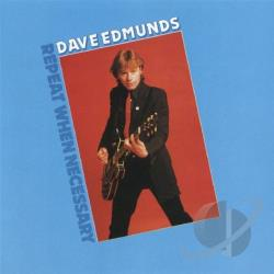 Edmunds, Dave - Repeat When Necessary CD Cover Art