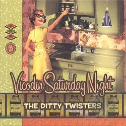 Ditty Twisters - Vicodin Saturday Night CD Cover Art