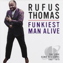 Thomas, Rufus - Funkiest Man Alive: The Stax Funk Sessions 1967-1975 CD Cover Art