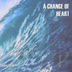 Eaton, Barry - Change of Heart CD Cover Art