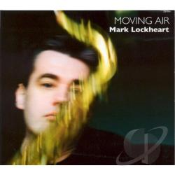 Lockheart, Mark - Moving Air CD Cover Art