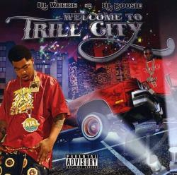 Lil Weebie / Lil' Boosie - Welcome to Trill City CD Cover Art