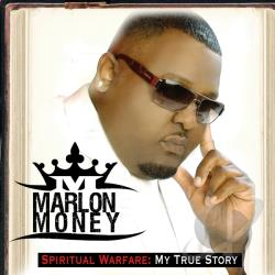 Marlon Money - Spiritual Warfare: My True Story CD Cover Art
