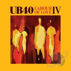 Ub 40 - Labour of Love IV CD Cover Art