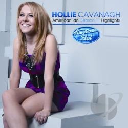 Cavanagh, Hollie - American Idol Season 11: Highlights CD Cover Art