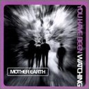 Mother Earth - You Have Been Watching CD Cover Art