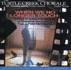 Turtle Creek Chorale - When We No Longer Touch: A Cycle of Songs for Survival CD Cover Art