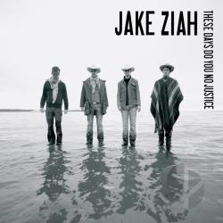 Ziah, Jake - These Days Do You No Justice CD Cover Art