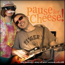 Tom Hedrick - Pause For Cheese CD Cover Art