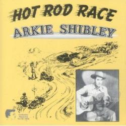 Shibley, Arkie - Hot Rod Race CD Cover Art