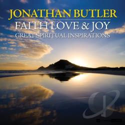 Butler, Jonathan - Faith Love & Joy: Great Spiritual Inspirations CD Cover Art