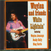 Jennings' Waylon - Waylon & Friens-White Lightning CD Cover Art