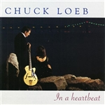 Loeb, Chuck - In a Heartbeat CD Cover Art