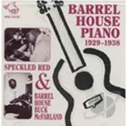 Barr / McFarland / Speckled Red - Barrel House Piano 1929-1938 CD Cover Art
