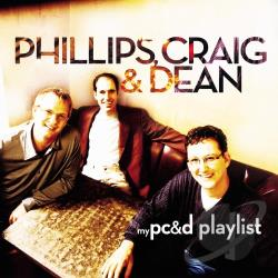 Phillips, Craig & Dean - My Phillips, Craig & Dean Playlist CD Cover Art