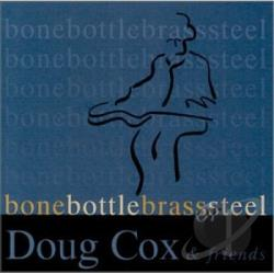 Cox, Doug - Bone, Bottle, Brass Or Steel CD Cover Art
