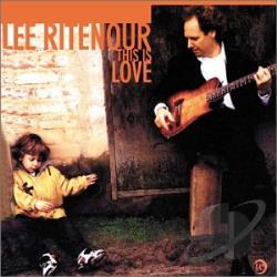 Ritenour, Lee - This Is Love CD Cover Art