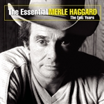 Haggard, Merle - Essential Merle Haggard: The Epic Years CD Cover Art
