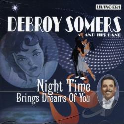 Debroy Somers & His Band - Night Time Brings Sweet Dreams of You CD Cover Art