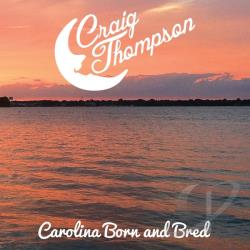 Thompson, Craig - Carolina Born & Bred CD Cover Art