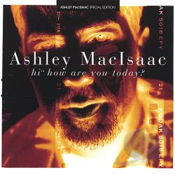 Macisaac, Ashley - Hi How Are You Today? CD Cover Art