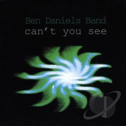 Ben Daniels Band - Can't You See CD Cover Art