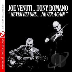 Romano, Tony / Venuti, Joe - Never Before Never Again CD Cover Art