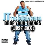 J.T. The Bigga Figga - Drop Your Thangs CD Cover Art