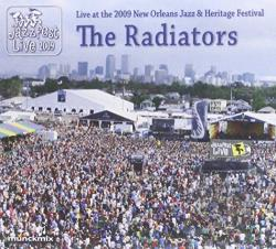 Radiators - Live at the 2009 New Orleans Jazz and Heritage Festival CD Cover Art