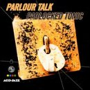 Parlour Talk - Padlocked Tonic CD Cover Art