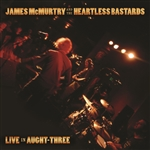 James McMurty & The Heartless Bastards - Live In Aught-Three CD Cover Art