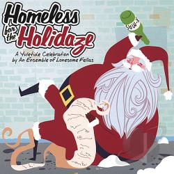 An Ensemble of Lonesome Fellas - Homeless for the Holidaze CD Cover Art