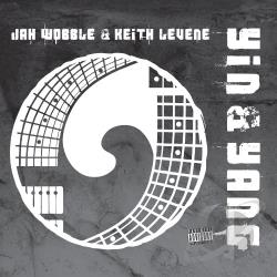 Jah Wobble & Keith Levene – Yin & Yang