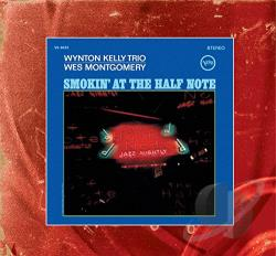 Montgomery, Wes / Wynton Kelly Trio - Smokin' at the Half Note CD Cover Art