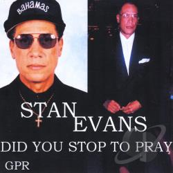 Evans, Stan - Did You Stop To Pray CD Cover Art