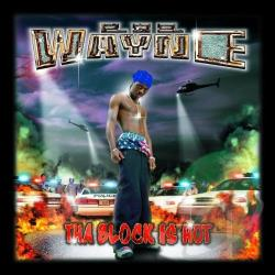 Lil Wayne - Tha Block Is Hot CD Cover Art