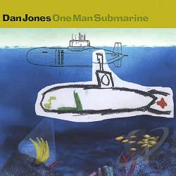Jones, Dan - One Man Submarine CD Cover Art