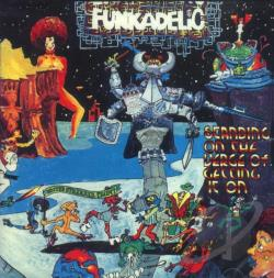 Funkadelic - Standing on the Verge of Getting It On CD Cover Art