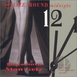 Getz, Stan - Jazz 'Round Midnight: Bossa Nova CD Cover Art